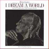 I Dream a World : Portraits of Black Women who Changed America, , 155670092X