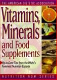 Vitamins, Minerals, and Food Supplements Nutrition, American Dietetic Association Staff, 156561092X