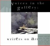 Voices in the Gallery : Writers on Art, , 1580460925
