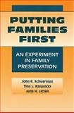 Putting Families First : An Experiment in Family Preservation, Schuerman, John R. and Rzepnicki, Tina L., 020236092X