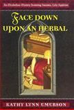 Face down upon an Herbal, Kathy Lynn Emerson, 0312180926