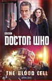 Doctor Who: the Blood Cell, James Goss, 0804140928