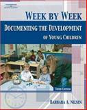 Week by Week : Documenting the Development of Young Children, Nilsen, Barbara A., 1401870929