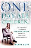 One Day, All Children. . ., Wendy Kopp, 1891620924