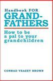 Handbook for Grandfathers, Conrad Brown, 059501092X