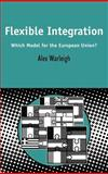 Flexible Integration : Which Model for the European Union?, Warleigh, Alex, 0826460925