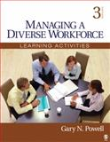 Managing a Diverse Workforce : Learning Activities, Powell, Gary N., 1412990920