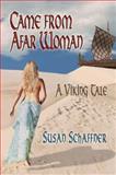 Came from Afar Woman, Susan Schaffner, 1478710926