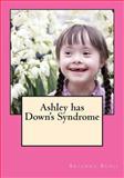 Ashley Has down's Syndrome, Brianna Benji, 1496150929