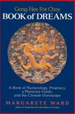 Going Hee Fot Choy Book of Dreams, Margarete Ward, 1587610922