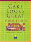 Cake Looks Great, the, Dialogs and Stories, Pickett, William P., 0132330938