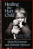 Healing the Hurt Child 9780393700930
