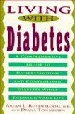 Living with Diabetes, Arlan L. Rosenbloom and Diana Tonnessen, 0452270936