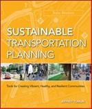 Sustainable Transportation Planning : Tools for Creating Vibrant, Healthy, and Resilient Communities, Tumlin, Jeffrey, 0470540931
