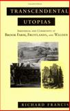 Transcendental Utopias, Richard Francis, 0801430933