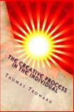 The Creative Process in the Individual, Thomas Troward, 149437093X
