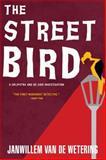 The Streetbird, Janwillem Van de Wetering, 1569470936