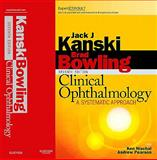 Clinical Ophthalmology : A Systematic Approach, Kanski, Jack J. and Bowling, Brad, 0702040932