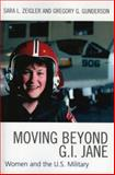 Moving Beyond G. I. Jane, Sara L. Zeigler and Gregory G. Gunderson, 0761830936