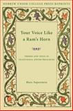 Your Voice Like a Ram's Horn : Themes and Texts in Traditional Jewish Preaching, Saperstein, Marc, 0878200932