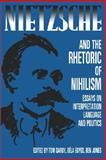 Nietzsche and the Rhetoric of Nihilism : Essays on Interpretation, Language and Politics, Darby, Tom and Egyed, Bela, 0886290937