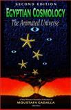 Egyptian Cosmology : The Animated Universe, Gadalla, Moustafa, 0965250938
