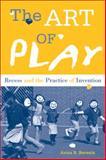 The Art of Play, Anna Beresin, 1439910936