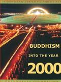 Buddhism into the Year 2000, , 9748920933