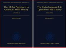 The Global Approach to Quantum Field Theory, DeWitt, Bryce S., 0198510934
