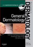General Dermatology : Requisites in Dermatology, Kathryn Schwarzenberger, Andrew Eugene Werchniak MD, Christine Ko MD, 0702030937