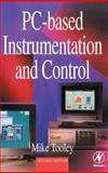 PC-Based Instrumentation and Control, Tooley, Mike, 0750620935