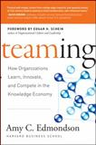 Teaming, Amy C. Edmondson and Edgar H. Schein, 078797093X