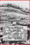 Prison Life in Dixie, John Vaughter, 1480250937