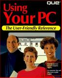Using Your PC, Walnum, Clayton and Routledge, Terry, 078970093X