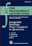 Integrable Systems : From Classical to Quantum, John P. Harnad, Pavel Winternitz, 0821820931