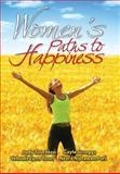 Women's Paths to Happiness, Editors Judy Touchton et al, Gayle Scroggs, Yehudit Lynn Yosef, Neera Nijhawan Puri, 1441560939