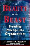 Beauty of the Beast, Geoffrey M. Bellman, 1576750930