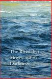 The River That Moves Out of Darkness, Irene D. Hays, 1625490933