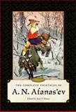 The Complete Folktales of A. N. Afanas'ev : Volume I, , 1628460938