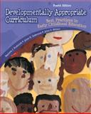 Developmentally Appropriate Curriculum : Best Practices in Early Childhood Education, Kostelnik, Marjorie J. and Soderman, Anne K., 0132390930