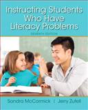 Instructing Students Who Have Literacy Problems, McCormick, Sandra and Zutell, Jerry, 0133830934