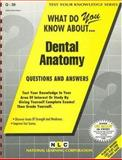 What Do You Know about... Dental Anatomy : Questions and Answers, Jack Rudman, 0837370930