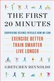 The First 20 Minutes, Gretchen Reynolds, 1594630933