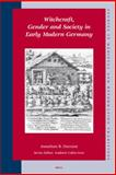 Witchcraft, Gender and Society in Early Modern Germany, Durrant, Jonathan B., 9004160930