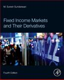Fixed Income Markets and Their Derivatives, Sundaresan, Suresh, 0123850932