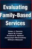 Evaluating Family-Based Services, Pecora, Peter J. and Meezan, William, 0202360938