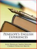 Penelope's English Experiences, Kate Douglas Wiggin and Charles Edmund Brock, 1147510938