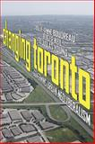Changing Toronto : Governing Urban Neoliberalism, Boudreau, Julie-Anne and Keil, Roger, 1442600934