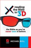 Reading the Bible In 3D, Michael Bull, 149470093X