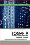 TOGAF 9 Foundation part 2 Exam Preparation Course in a Book for Passing the TOGAF 9 Foundation part 2 Certified Exam - the How to Pass on Your First Try Certification Study Guide - Second Edition, William Maning, 1743040938